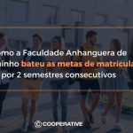 cooperative-marketing-digital-case-de-sucesso-anhanguera-corguinhos